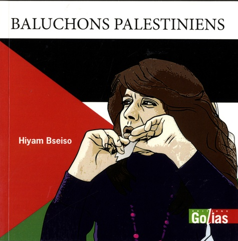 Hiyam Bseiso - Baluchons palestiniens.