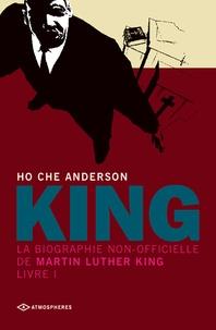 Ho-Che Anderson - King - La biographie non-officielle de Martin Luther King, Livre 1.