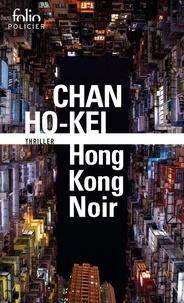 Ho-kei Chan - Hong-Kong noir.