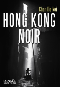 Ho-kei Chan - Hong Kong noir.