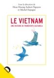 Hoai Huong Aubert-Nguyen et Michel Espagne - Le Vietnam - Une histoire de transferts culturels.