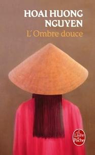 Hoai Huong Nguyen - L'Ombre douce.