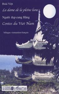 Hoài Viêt - La dame de la pleine lune - Contes bilingues vietnamien-français.