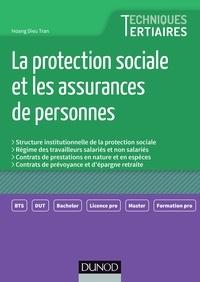 La protection sociale et les assurances de personnes- Structure institutionnelle de la protection sociale ; Régime des travailleurs salariés et non salariés ; Contrats de prestations en nature et en espèces ; Contrats de prévoyance et d'épargne retraite - Hoang Dieu Tran |
