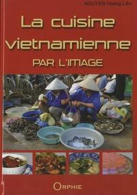 Hoàng Liên Nguyen - La cuisine vietnamienne par l'image.