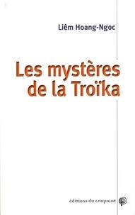 Hoang-Ngoc Liêm - Les mystères de la Troïka.