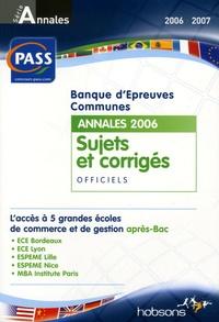 Hobsons - Banque d'épreuves communes PASS - Annales du concours 2006 Sujets et corrigés officiels.