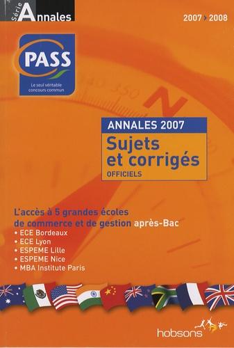 Hobsons - Concours PASS - Annales du concours 2007, sujets et corrigés officiels.
