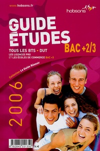 Hobsons - Le guide des études Bac +2/3 - Tous les BTS-DUT, les licences pro et les écoles de commerce Bac +3.