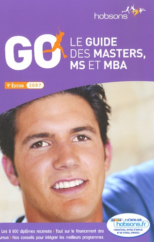 Hobsons - Le guide des masters, MS et MBA - GO 2007.