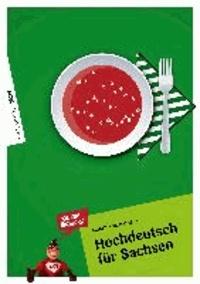 Hochdeutsch für Sachsen - Wir können alles auch Hochdeutsch!.