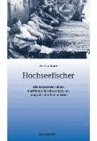 Hochseefischer - Die Lebenswelt eines maritimen Berufstandes aus biografischer Perspektive.