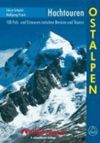 Hochtouren Ostalpen - 100 Fels- und Eistouren zwischen Bernina und Tauern.