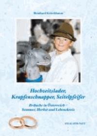 Hochzeitslader, Krapfenschnapper, Seitelpfeifer - Bräuche in Österreich - Sommer, Herbst und Lebenskreis.