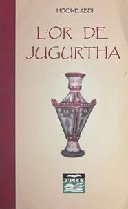 Hocine Abdi - L'Or de Jugurtha.