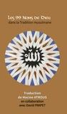 Hocine Atrous et David Frapet - Les 99 noms de Dieu dans la tradition musulmane.