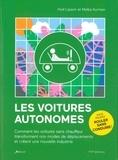 Hod Lipson et Melba Kurman - Les voitures autonomes - Comment les voitures sans chauffeur transforment nos modes de déplacements et créent une nouvelle industrie.