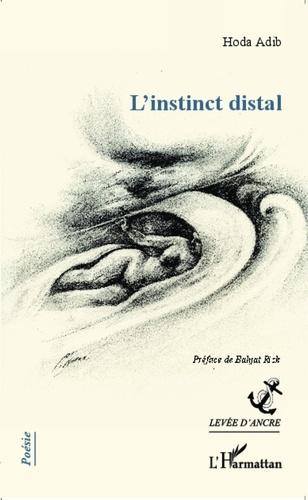 Hoda Adib - L'instinct distal.