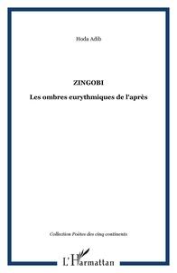 Hoda Adib - Zingobi - Les ombres eurythmiques de l'après.