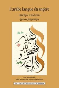 L'arabe langue étrangère, didactique et traduction- Approche pragmatique - Hoda Moucannas pdf epub