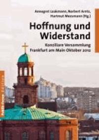 Hoffnung und Widerstand - Konziliare Versammlung Frankfurt am Main Oktober 2012.