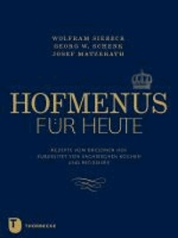 Hofmenüs für heute - Rezepte vom Dresdner Hof aktualisiert von sächsischen Köchen und Pâtissiers.