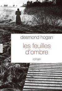 Hogan Desmond - Les feuilles d'ombre.