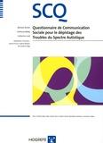 Michael Rutter et Anthony Bailey - SCQ Questionnaire de communication sociale pour le dépistage des troubles du spectre autistique.
