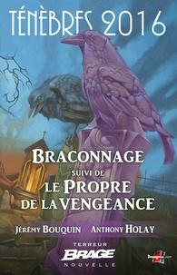Holay Anthony Bouquin Jérémy - Braconnage, suivi de Le Propre de la vengeance - Ténèbres 2016, T1.