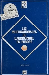 Holde Lhoest - Les Multinationales de l'audiovisuel en Europe.