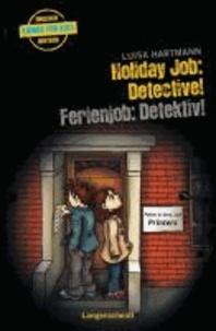 Holiday Job: Detective! - Ferienjob: Detektiv!.