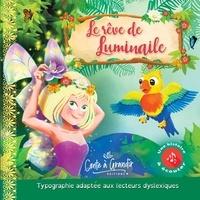 Holleville christelle Guilleux et Mathias Lamamy - Le rêve de luminaile - une histoire à écouter.