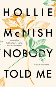 Hollie McNish - Nobody Told Me - Poetry and Parenthood.