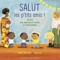 Hollis Kurman et  Barroux - Salut les p'tits amis ! - Un livre pour apprendre à compter et à être solidaire.