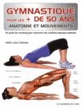 Hollis Lance Liebman - Gymnastique pour les + de 50 ans - Un guide de coaching pour conserver une condition physique optimale.
