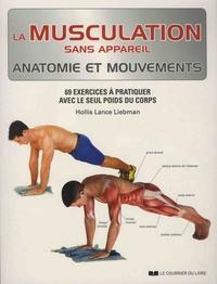 Hollis Lance Liebman - La musculation sans appareil.