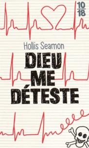 Hollis Seamon - Dieu me déteste.