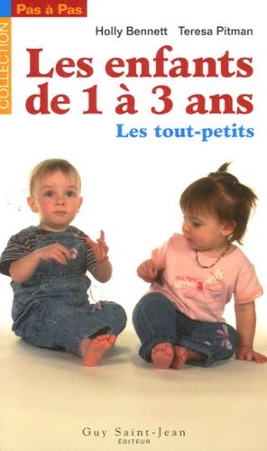 Holly Bennett et Teresa Pitman - De 1 à 3 ans - Les tout-petits.