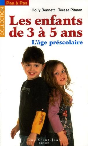 Holly Bennett et Teresa Pitman - De 3 à 5 ans l'âge préscolaire.