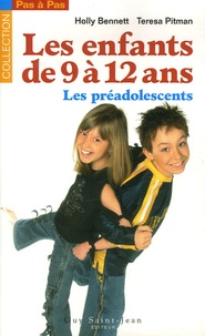 Holly Bennett et Teresa Pitman - Les enfants de 9 à 12 Ans - Les préadolescents.