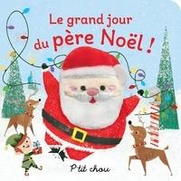 Holly Berry-Byrd et Rob jr. Sayegh - Livre marionnette  : Le grand jour du père Noël!.