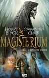 Holly Black et Cassandra Clare - Magisterium Tome 1 : L'épreuve de fer.