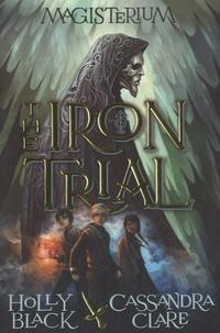 Holly Black et Cassandra Clare - Magisterium - The Iron Trial.