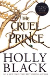 Holly Black - The Folk of the Air series Tome 1 : The Cruel Prince.