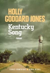 Holly Goddard Jones - Kentucky song.