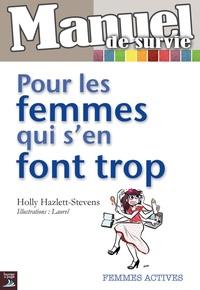 Holly Hazlett-Stevens - Pour les femmes qui s'en font trop.