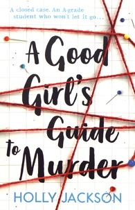 Holly Jackson - A Good Girl's Guide to Murder.