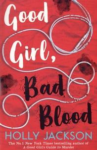 Holly Jackson - Good Girl, Bad Blood.