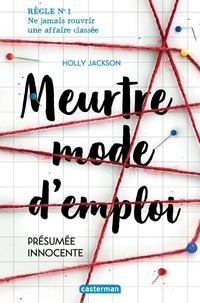 Holly Jackson - Meurtre mode d'emploi Tome 1 : Présumée innocente.