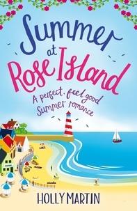 Holly Martin - Summer at Rose Island - A perfect feel good summer romance.